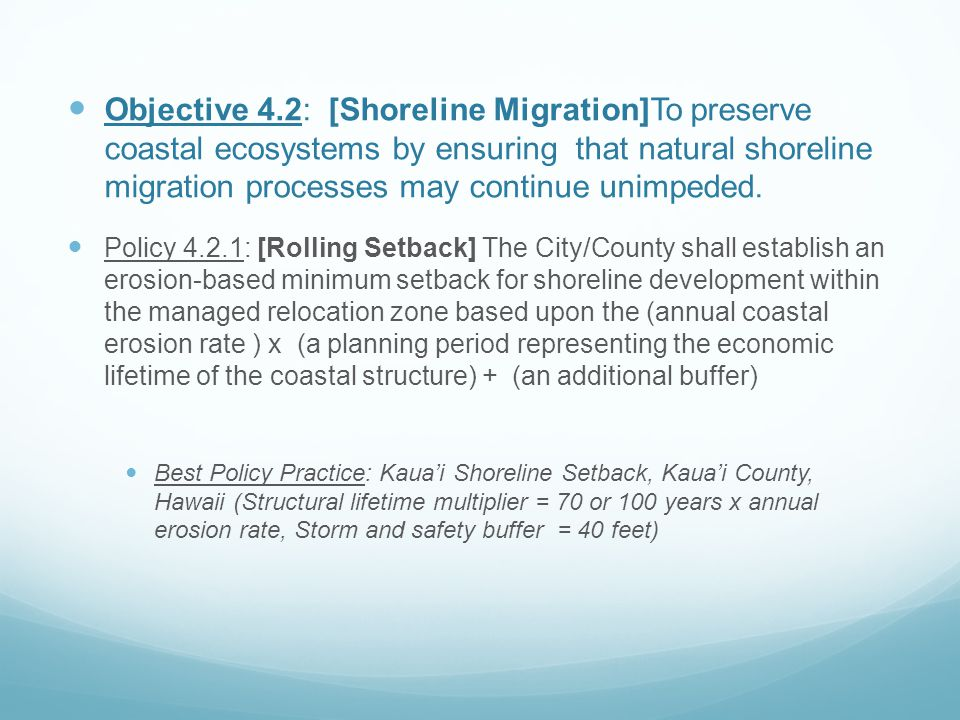 Objective 4.2: [Shoreline Migration]To preserve coastal ecosystems by ensuring that natural shoreline migration processes may continue unimpeded.
